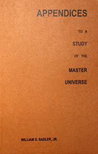 Appendices To A Study Of The Master Universe by William Sadler