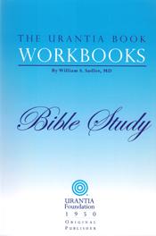 The Urantia Book Workbooks: Volume VI - Bible Study by William S Sadler